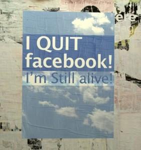 I quit Facebook I'm still alive